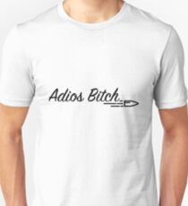Adios Bitch T-Shirt