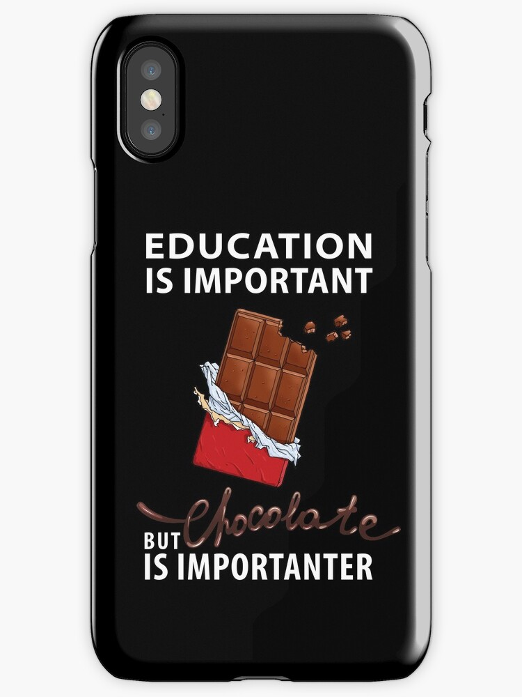 Education is Important - But Chocolate is Importanter by carlosafmarques