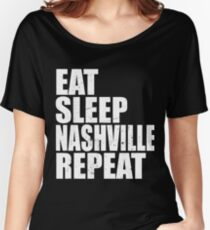 Eat Sleep Nashville Tennessee Repeat Vacation Travel Shirt Vintage Style Distressed Stressed Women's Relaxed Fit T-Shirt