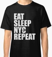 Eat Sleep NYC New York Repeat Vacation Holiday Travel Trip Vintage Style Distressed Stressed Classic T-Shirt