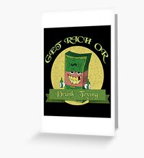 Get rich or drunk trying t-shirt Greeting Card