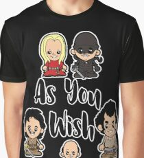 As You Wish Graphic T-Shirt