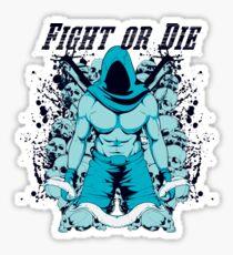 Fight Or Die Sticker