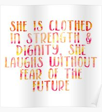 She Is Clothed In Strength And Dignity, She Laughs Without Fear Of The Future Poster