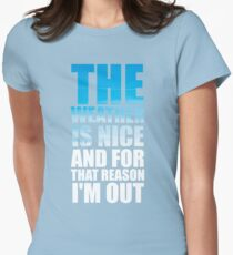 Shark Tank Parody - For That Reason I'm Out Womens Fitted T-Shirt