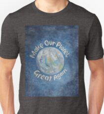 Make Our Planet Great Again: Stop Global Warming. Unisex T-Shirt