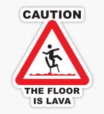 floor is lava warning sign Sticker