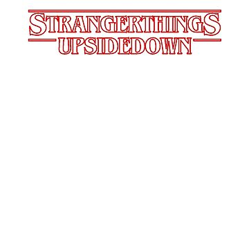 Stranger Things Upside Down by Prophecyrob