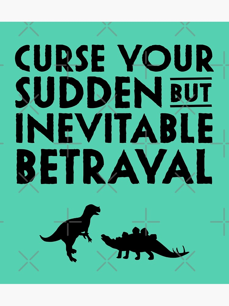 Curse your sudden but inevitable betrayal by ninthstreet