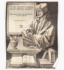 Albrecht Dürer or Durer Erasmus of Rotterdam Poster