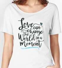 Love Can Change the World in a Moment, White Women's Relaxed Fit T-Shirt