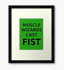 Muscle wizards cast FIST - black text Framed Print