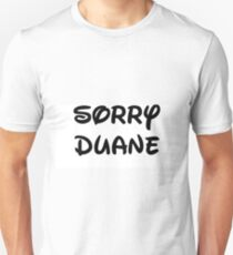 Sorry Duane - First Touch RL T-Shirt
