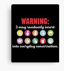 I May Randomly Insert Sign Language Shirt Canvas Print