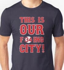 This Is OUR F34ing City! Unisex T-Shirt