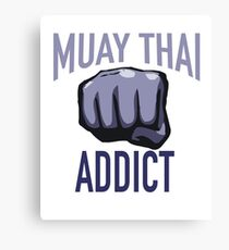 MMA BJJ Apparel Muay Thai Addict Canvas Print