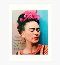 Frida Kahlo with Flower Quote Art Print