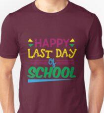Happy Last Day Of School Shirt Unisex T-Shirt