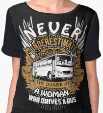 Never Underestimate Bus Driver Chiffon Top