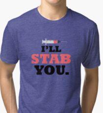 I'll Stab You Nurse Pun - Student Nurse Gift  Tri-blend T-Shirt