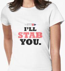 I'll Stab You Nurse Pun - Student Nurse Gift  Womens Fitted T-Shirt