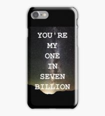 1 in 7 Billion - X Files Quote iPhone Case/Skin