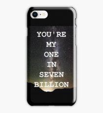 1 in 7 Billion - X Files Quote iPhone Case/Skin