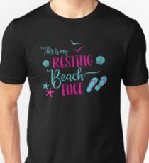 This is my Resting BEACH Face Unisex T-Shirt