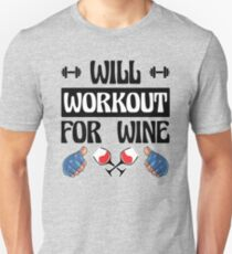 Will Workout For Wine Unisex T-Shirt