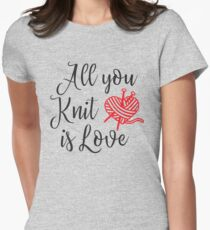 All You Knit is Love Womens Fitted T-Shirt