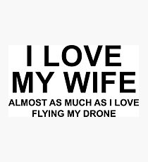 I love my wife Photographic Print