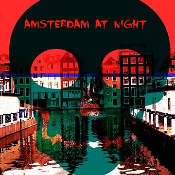 Amsterdam at night! by LimaArt67