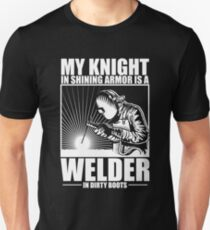 My Knight And Shining Armour Is A Welder Shirt Unisex T-Shirt