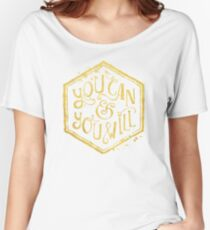 You can & you will Women's Relaxed Fit T-Shirt