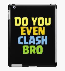 Do You Even Clash Bro Funny Gift iPad Case/Skin