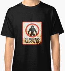 No Humans Allowed : Inspired by District 9 Classic T-Shirt
