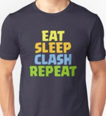 Eat Sleep Clash Repeat Funny Gift Unisex T-Shirt
