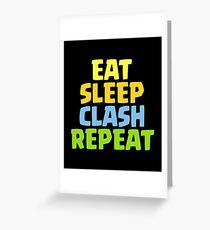 Eat Sleep Clash Repeat Funny Gift Greeting Card
