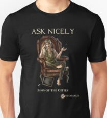 Ask Nicely for dark tees Unisex T-Shirt