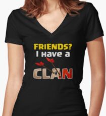 Friends? I Have A Clan Funny Gift Women's Fitted V-Neck T-Shirt