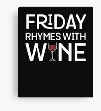 Funny FRIDAY RHYMES WITH WINE Wineglass  Canvas Print