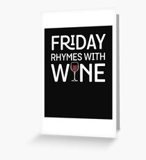 Funny FRIDAY RHYMES WITH WINE Wineglass  Greeting Card