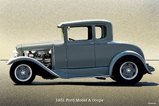 Quot 1931 Ford Model A Coupe Quot Poster By Davekoontz Redbubble