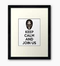 Keep Calm and Join Us Framed Print