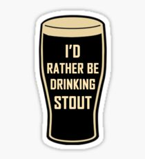 I'd Rather be Drinking Stout Craft Beer Design Sticker