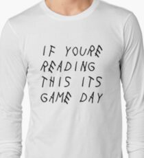 if youre reading this its game day T-Shirt