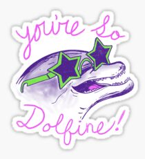 You're So Dolfine Sticker