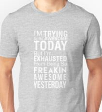 I'm Trying to Be Awesome - Funny Humor - T-Shirt Unisex T-Shirt