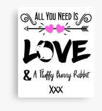 Cute Slogan Love & Fluffy Bunny Rabbit Canvas Print