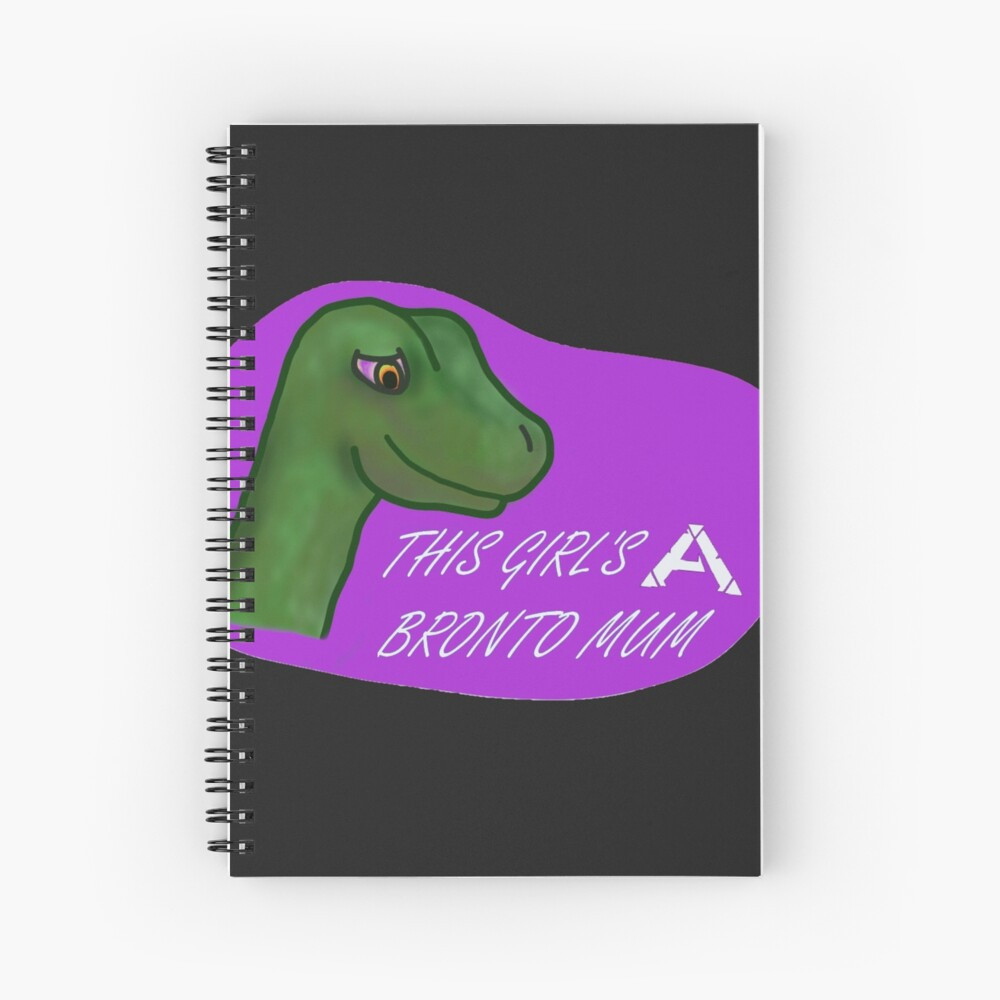 This girl's a Bronto mum  Spiral Notebook